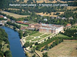 Hampton court palace   A hampton court palota