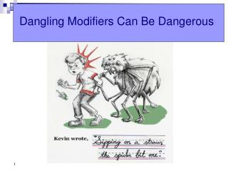 Dangling Modifiers Can Be Dangerous