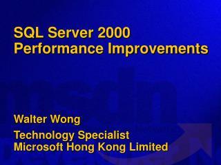 SQL Server 2000 Performance Improvements
