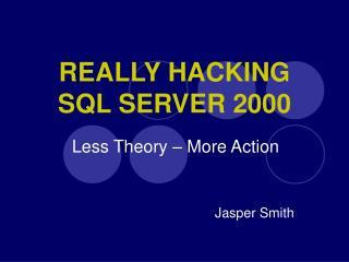 REALLY HACKING SQL SERVER 2000