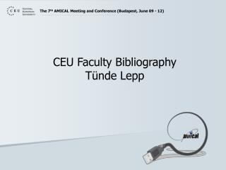 The 7th AMICAL Meeting and Conference Budapest, June 09 - 12
