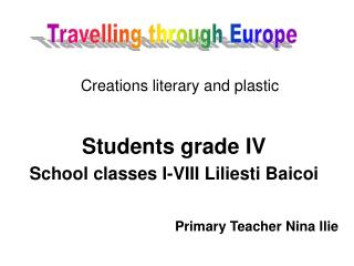 Students grade IV School classes I-VIII Liliesti Baicoi