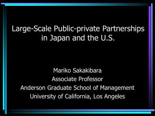 Large-Scale Public-private Partnerships in Japan and the U.S.