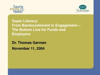 Super Literacy:  From Bamboozlement to Engagement  The Bottom Line for Funds and Employers