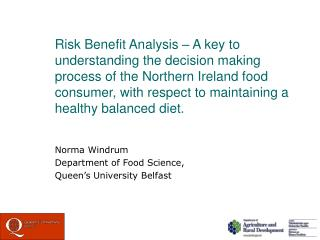 Risk Benefit Analysis   A key to understanding the decision making process of the Northern Ireland food consumer, with r