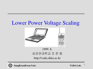 Lower Power Voltage Scaling