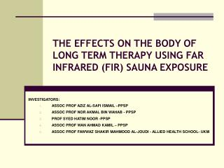 THE EFFECTS ON THE BODY OF LONG TERM THERAPY USING FAR INFRARED FIR SAUNA EXPOSURE