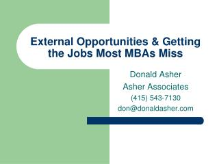 External Opportunities  Getting the Jobs Most MBAs Miss