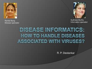 Disease Informatics:  How to handle diseases associated with viruses