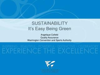 SUSTAINABILITY  It s Easy Being Green