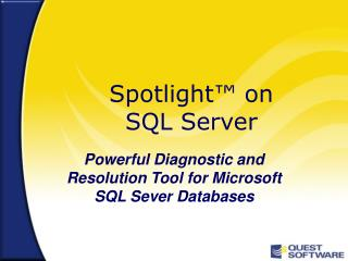Spotlight  on SQL Server Powerful Diagnostic and Resolution ...