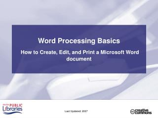 Word Processing Basics   How to Create, Edit, and Print a Microsoft Word document