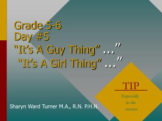 Grade 5-6 Day 5  It s A Guy Thing  ...    It s A Girl Thing  ...