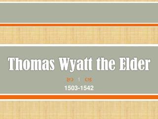 Thomas Wyatt the Elder