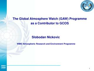 The Global Atmosphere Watch GAW Programme  as a Contributor to GCOS