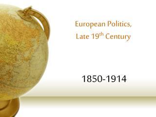 European Politics,  Late 19th Century