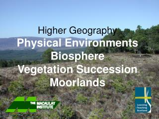 Higher Geography  Physical Environments Biosphere Vegetation Succession Moorlands