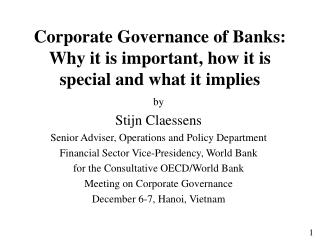 Corporate Governance of Banks: Why it is important, how it is special and what it implies