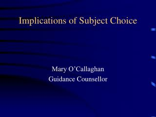 Implications of Subject Choice