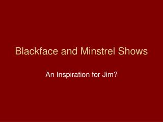 Blackface and Minstrel Shows