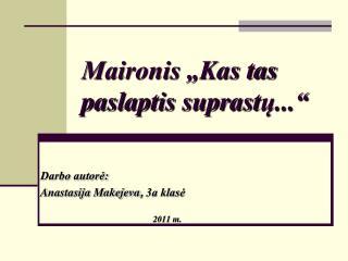 Maironis  Kas tas paslaptis suprastu...