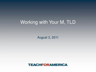Working with Your M, TLD