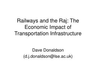 Railways and the Raj: The Economic Impact of Transportation Infrastructure