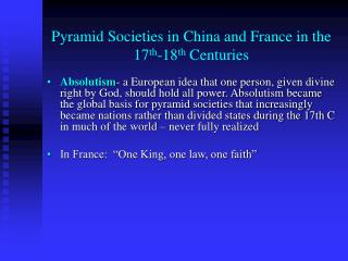 Pyramid Societies in China and France in the 17th-18th Centuries