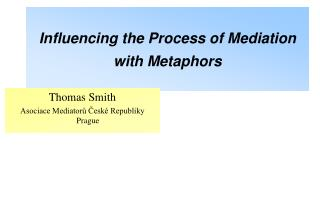 Influencing the Process of Mediation with Metaphors