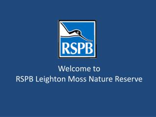 Welcome to RSPB Leighton Moss Nature Reserve