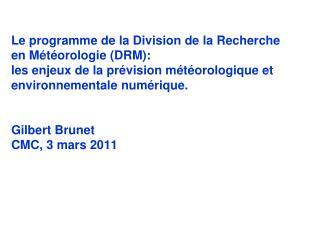 Le programme de la Division de la Recherche en M t orologie DRM:  les enjeux de la pr vision m t orologique et environne