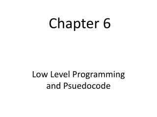 Low Level Programming and Psuedocode