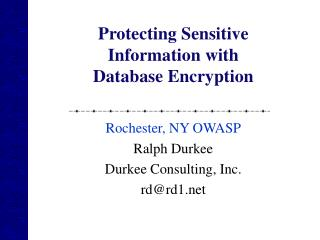 Protecting Sensitive Inforation with Database Encryption