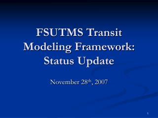FSUTMS Transit Modeling Framework: Status Update
