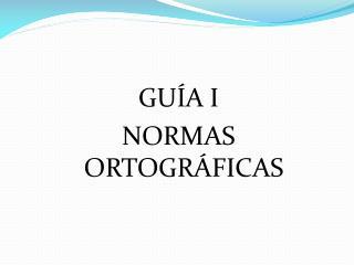 GU A I NORMAS ORTOGR FICAS
