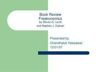 Book Review Freakonomics by Steven D. Levitt  and Stephen J. Dubner