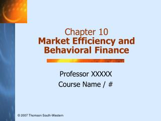 Chapter 10 Market Efficiency and Behavioral Finance
