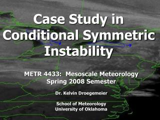 Case Study in Conditional Symmetric Instability