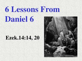 6 Lessons From Daniel 6