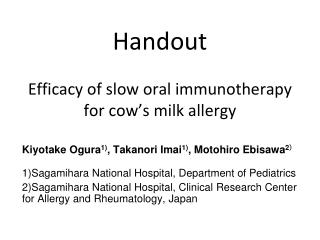 Handout  Efficacy of slow oral immunotherapy for cow s milk allergy