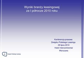 Wyniki branzy leasingowej  za I p lrocze 2010 roku