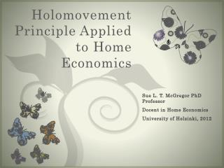 Holomovement Principle Applied to Home Economics