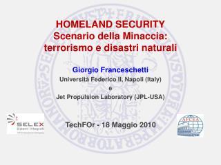 HOMELAND SECURITY Scenario della Minaccia: terrorismo e disastri naturali