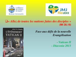 Allez de toutes les nations faites des disciples    Mt 28,19   Face aux d fis de la nouvelle    Evang lisation  - Vati