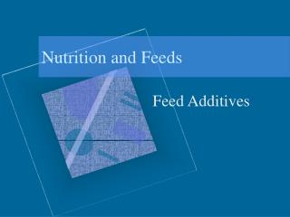 Nutrition and Feeds