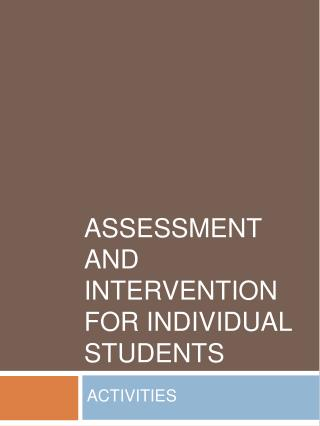 Assessment and intervention for individual students