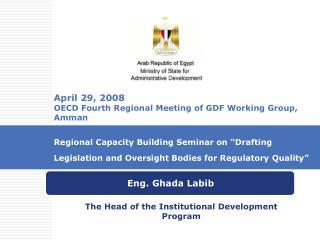 April 29, 2008  OECD Fourth Regional Meeting of GDF Working Group, Amman   Regional Capacity Building Seminar on  Drafti