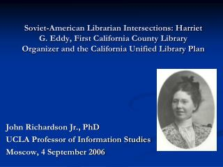 Soviet-American Librarian Intersections: Harriet G. Eddy, First California County Library Organizer and the California U