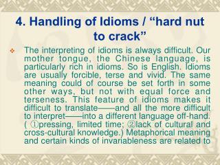 4. Handling of Idioms