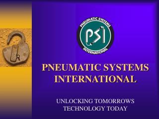 PNEUMATIC SYSTEMS INTERNATIONAL